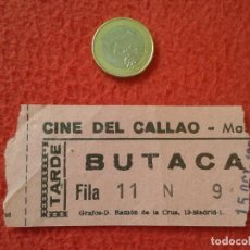 Cine: ANTIGUA ENTRADA TICKET ENTRY ENTRANCE CINE DEL CALLAO MADRID ? SPAIN TARDE BUTACA AÑOS 60 70 APROX. . Lote 161978462