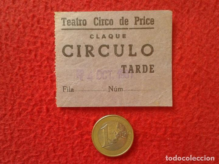 ANTIGUA ENTRADA TICKET ENTRY ENTRANCE 1967 TEATRO CIRCO DE PRICE MADRID ? CLAQUÉ CIRCULO TARDE SPAIN (Cine - Entradas)