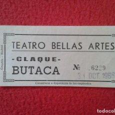 Cine: ENTRADA TICKET ENTRY ENTRANCE TEATRO BELLAS ARTES MADRID ? CLAQUE BUTACA THEATRE 1966 VER FOTO/S Y D. Lote 162346622