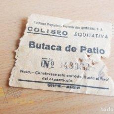 Cine: ENTRADA COLISEO EQUITATIVA - AÑOS 60. Lote 167320812