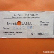 Cine: ENTRADA CINE CASINO SAN ESTEBAN DE SESROVIRAS PLATEA AÑO 1971. Lote 171434549
