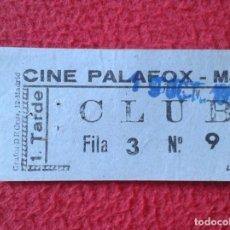 Cine: BILLETE ENTRADA TICKET ENTRY VALE CINE CLUB PALAFOX MADRID ? TARDE VER FOTO/S Y DESCRIPCIÓN . Lote 175690288