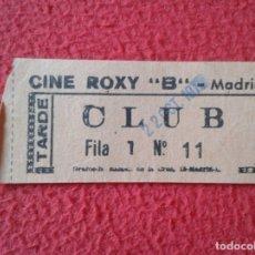 Cine: BILLETE ENTRADA TICKET ENTRY VALE CINE CLUB ROXY B MADRID TARDE VER FOTO/S Y DESCRIPCIÓN. . Lote 175712328