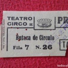 Cine: BILLETE ENTRADA TICKET ENTRY VALE TEATRO CIRCO DE PRICE ? MADRID ? BUTACA DE CÍRCULO CREO AÑOS 60 70. Lote 175736915