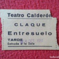 Cinéma: BILLETE ENTRADA TICKET ENTRY VALE TEATRO CALDERÓN MADRID ? CLAQUE ENTRESUELO TARDE VER FOTO/S Y DESC. Lote 175737280