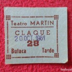 Cine: BILLETE ENTRADA TICKET ENTRY VALE TEATRO MARTÍN MADRID ? CLAQUE BUTACA TARDE AÑO 1961 VER FOTO/S Y D. Lote 175740220