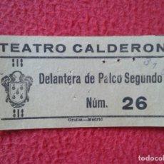 Cine: BILLETE ENTRADA TICKET ENTRY VALE TEATRO CALDERÓN MADRID ? DELANTERA DE PALCO SEGUNDO TARDE VER FOTO. Lote 175740409