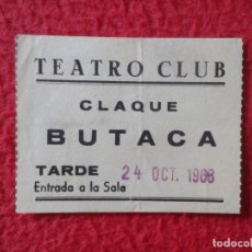 Cine: BILLETE ENTRADA TICKET ENTRY VALE TEATRO CLUB MADRID ? CLAQUE BUTACA TARDE 1968 VER FOTO/S Y DESCRIP. Lote 175740852