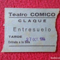 Cine: BILLETE ENTRADA TICKET ENTRY VALE TEATRO CÓMICO MADRID ? THEATRE CLAQUE ENTRESUELO TARDE AÑO 1964 VE. Lote 175741390