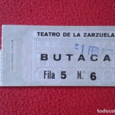 Cine: BILLETE ENTRADA TICKET ENTRY VALE TEATRO DE LA ZARZUELA MADRID ? BUTACA TARDE VER FOTO/S. THEATRE . Lote 175741594