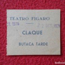 Cine: BILLETE ENTRADA TICKET ENTRY VALE TEATRO FIGARO MADRID ? AÑO 1976 CLAQUE BUTACA TARDE VER FOTO/S Y D. Lote 175742085