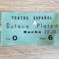 Cine: R6903 ENTRADA TICKET CINE TEATRO ESPAÑOL BUTACA PLATEA (26-7-1961). Lote 178807416