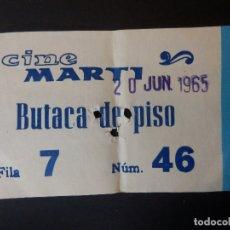 Cine: ENTRADA DE CINE - CINE MARTI - VALENCIA - BUTACA DE PISO - 20 DE JUNIO DE 1965. Lote 180213186