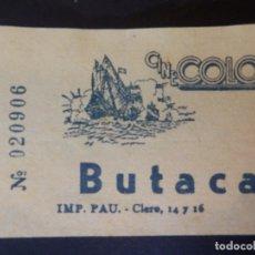 Cine: ENTRADA DE CINE - COLON - VALENCIA - BUTACA - AÑOS 50´S 60´S. Lote 180215941