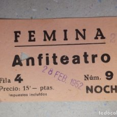Cine: ENTRADA DE CINE - FEMINA - BARCELONA - ANFITEATRO - 28 DE FEBRERO DE 1952. Lote 180217342