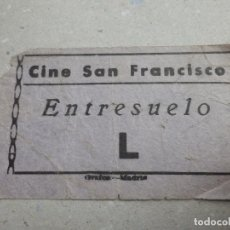 Cine: ENTRADA DE CINE - SAN FRANCISCO - MADRID - ENTRESUELO - AÑOS 50´S 60´S. Lote 180220555