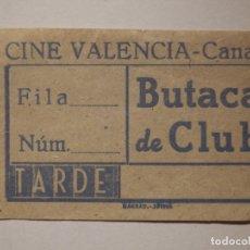 Cine: ENTRADA DE CINE - CINE VALENCIA - CANALS - BUTACA DE CLUB - AÑOS 50´S 60´S. Lote 181978712