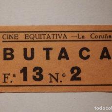 Cine: ENTRADA DE CINE - CINE EQUITATIVA - LA CORUÑA - BUTACA - AÑOS 50´S 60´S. Lote 181979067