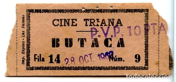 CINE TRIANA ENTRADA ORIGINAL DE LA ÉPOCA LAS PALMAS DE GRAN CANARIA (ISLAS CANARIAS) (Cine - Entradas)
