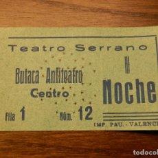 Cine: ENTRADA - TEATRO SERRANO - VALENCIA - BUTACA ANFITEATRO - AÑOS 50'S - 60' S. Lote 183198768