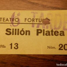 Cine: ENTRADA - TEATRO FORTUNY - SILLÓN PLATEA - REUS - TARRAGONA - AÑOS 50'S 60'S. Lote 183200211