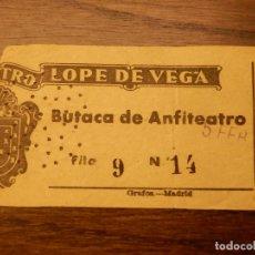 Cine: ENTRADA - TEATRO LOPE DE VEGA - BUTACA DE ANFITEATRO - MADRID - AÑOS 50'S 60'S. Lote 183200576