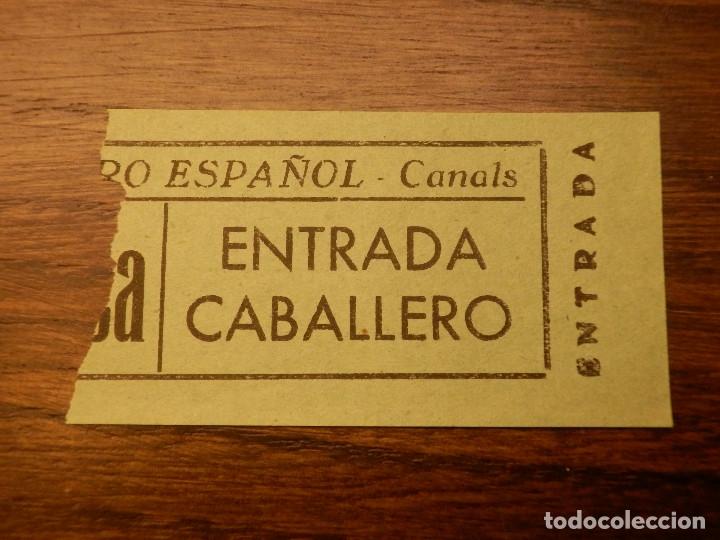 ENTRADA - TEATRO ESPAÑOL - CANALS - VALENCIA - CABALLERO - AÑOS 50'S 60'S (Cine - Entradas)