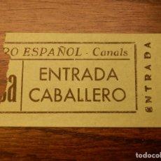 Cine: ENTRADA - TEATRO ESPAÑOL - CANALS - VALENCIA - CABALLERO - AÑOS 50'S 60'S. Lote 183200745