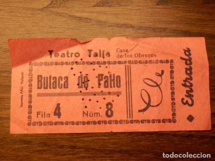 ENTRADA - TEATRO TALIA - BUTACA DE PATIO - VALENCIA - AÑOS 50'S 60'S (Cine - Entradas)
