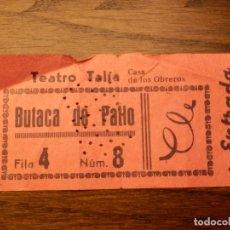 Cine: ENTRADA - TEATRO TALIA - BUTACA DE PATIO - VALENCIA - AÑOS 50'S 60'S. Lote 183201363