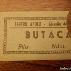 Cine: ENTRADA - TEATRO APOLO - ALCUDIA DE CRESPINS - VALENCIA - BUTACA - AÑOS 50'S 60'S. Lote 183201701