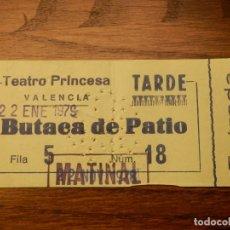Cine: ENTRADA - TEATRO PRINCESA - VALENCIA - BUTACA DE PATIO - AÑOS 60'S 70'S. Lote 183202171
