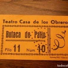 Cine: ENTRADA - TEATRO CASA DE LOS OBREROS - VALENCIA - BUTACA DE PATIO - NARANJA - AÑOS 60'S 70'S . Lote 183203772