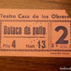 Cine: ENTRADA - TEATRO CASA DE LOS OBREROS - VALENCIA - BUTACA DE PATIO - ROSA - AÑOS 60'S 70'S . Lote 183204243