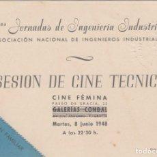 Cine: PRIMERAS JORNADAS DE INGENIERIA INDUSTRIAL.SESIÓN DE CINE TECNICO.CINE FÉMINA.BARCELONA.1948. Lote 193641988