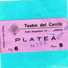 Cine: ENTRADA DE CINE TEATRE DEL CERCLE CURIOSA POR SER DEL BARRIO DE GRACIA AÑO 1994 . Lote 198654023