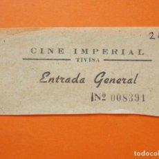 Cine: ENTRADA GENERAL - CINE IMPERIAL - TIVISA , TIVISSA - TARRAGONA - AÑOS 40 - L784. Lote 200580207