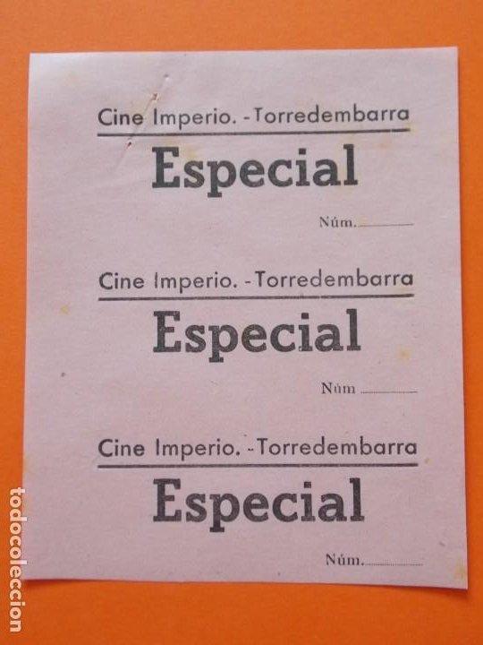 3 ENTRADAS ESPECIAL - CINE IMPERIO - TORREDEMBARRA - TARRAGONA - AÑOS 40 - SIN CORTAR .. L788 (Cine - Entradas)