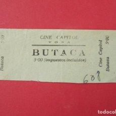 Cine: ENTRADA BUTACA- CINE CAPITOL - TONA, BARCELONA - 5 PESETAS - AÑOS 40...L874. Lote 201199342