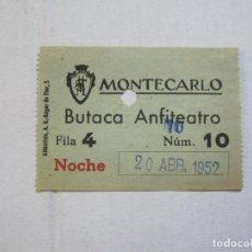 Cine: BARCELONA-MONTECARLO CINE TEATRO-ABRIL 1952-BUTACA ANFITEATRO-ENTRADA ANTIGUA-VER FOTOS-(V-21.593). Lote 212786755