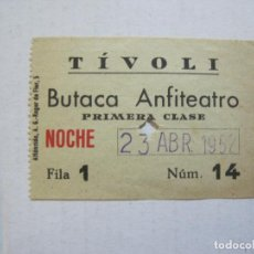 Cine: BARCELONA-TIVOLI-ABRIL 1952-BUTACA ANFITEATRO-ENTRADA ANTIGUA-CINE TEATRO-VER FOTOS-(V-21.594). Lote 212786823