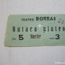 Cine: BARCELONA-TEATRO BORRAS-BUTACA PLATEA-ENTRADA ANTIGUA-VER FOTOS-(V-21.595). Lote 212786872