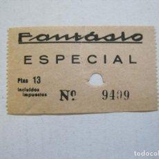 Cine: FANTASIO-BUTACA ESPECIAL-ENTRADA ANTIGUA-VER FOTOS-(V-21.597). Lote 212787071