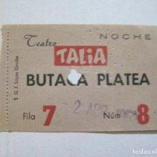 Cine: TEATRO TALIA-AÑO 1952-BUTACA PLATEA-ENTRADA ANTIGUA-VER FOTOS-(V-21.600). Lote 212787202