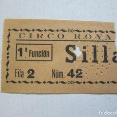 Cine: CIRCO ROYA-SILLA-ENTRADA ANTIGUA-VER FOTOS-(V-21.601). Lote 212787418
