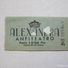 Cine: ALEXANDRA-ANFITEATRO-ENTRADA ANTIGUA-VER FOTOS-(V-21.615). Lote 212788751