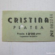 Cine: CRISTINA-PLATEA-ENTRADA ANTIGUA-VER FOTOS-(V-21.616). Lote 212788813