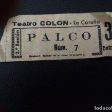 Cine: ENTRADA DE TEATRO COLON - LA CORUÑA AÑOS 70. Lote 218890765