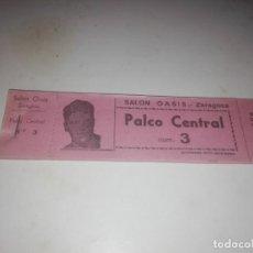 Cine: RAREZA--TACO SIN USAR ENTRADAS PALCO SALON OASIS DE ZARAGOZA CON CARA DE ACTORES--AÑOS 40. Lote 219758706