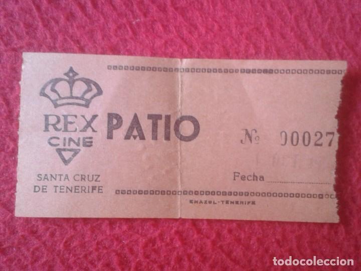 ANTIGUA ENTRADA TICKET ENTRY ENTRANCE CINE CINEMA REX SANTA CRUZ DE TENERIFE PATIO ISLAS CANARIAS... (Cine - Entradas)